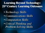 learning beyond technology 21 st century learning outcomes