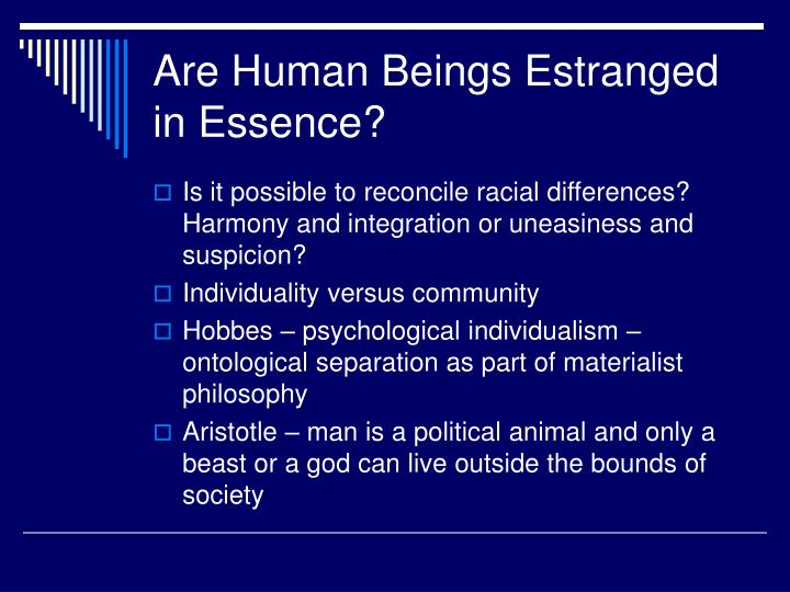 Are human beings estranged in essence