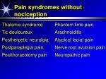 pain syndromes without nociception