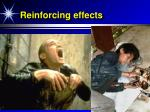 reinforcing effects