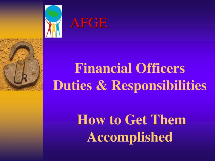 Financial officers duties responsibilities how to get them accomplished