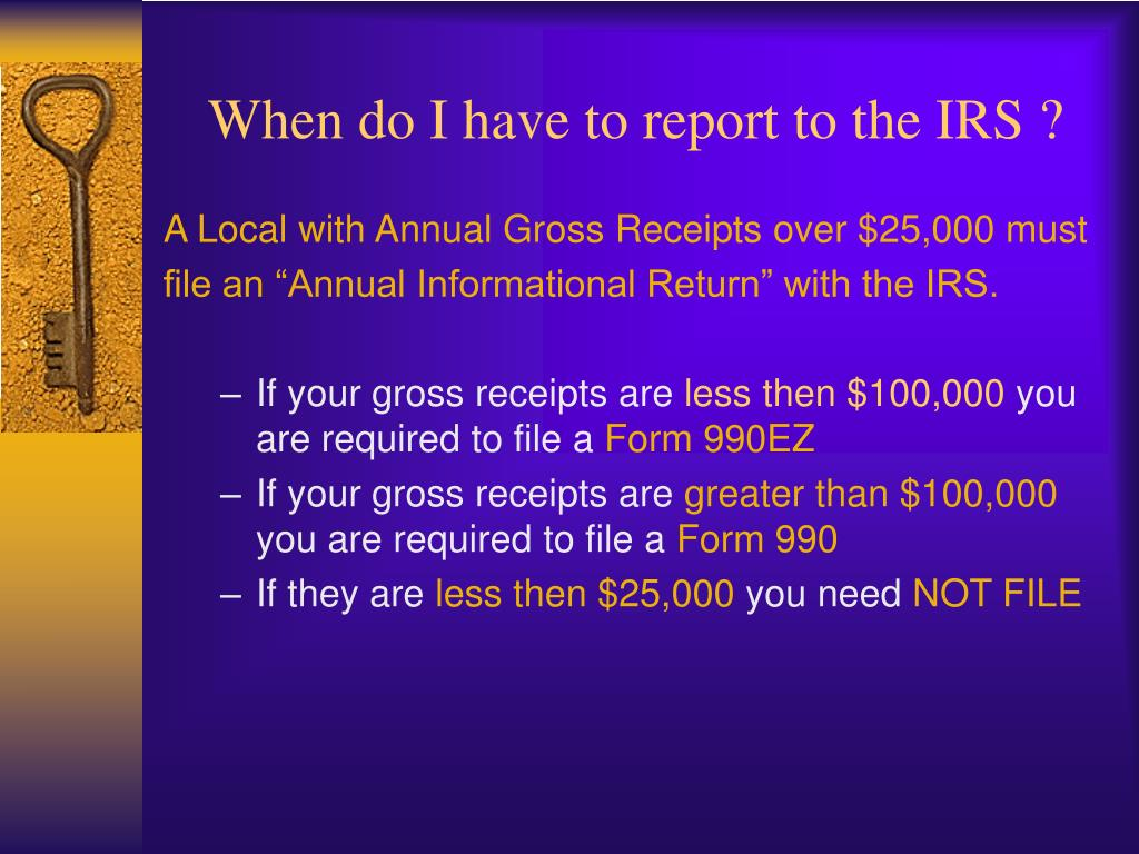 When do I have to report to the IRS ?
