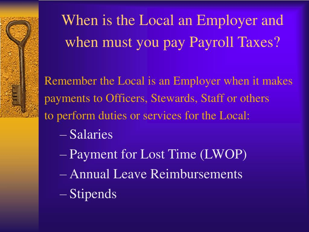 When is the Local an Employer and when must you pay Payroll Taxes?