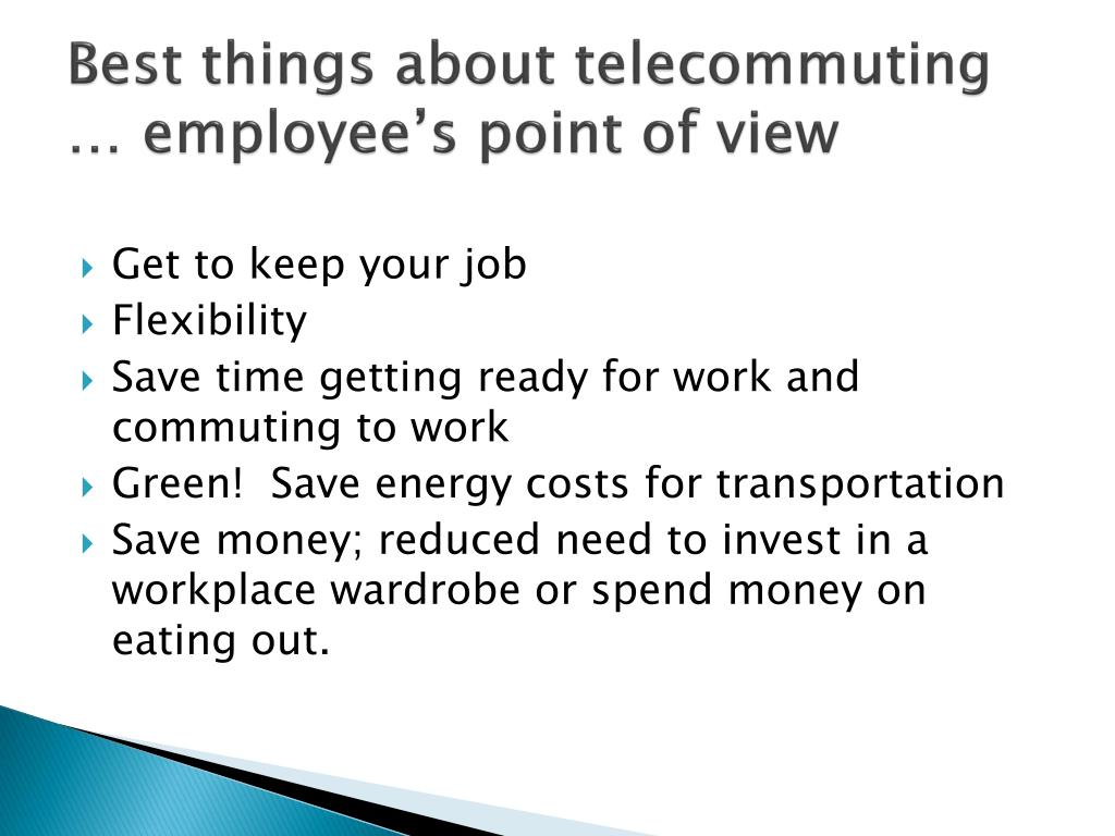 Best things about telecommuting … employee's point of view