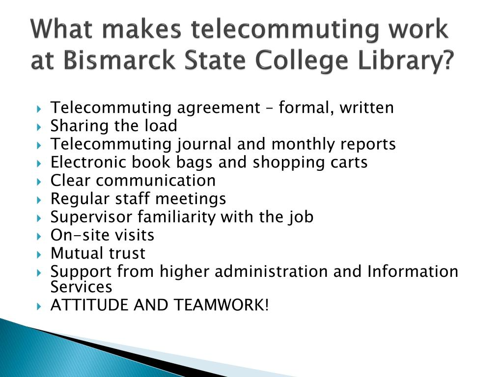 What makes telecommuting work at Bismarck State College Library?