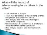 what will the impact of telecommuting be on others in the office