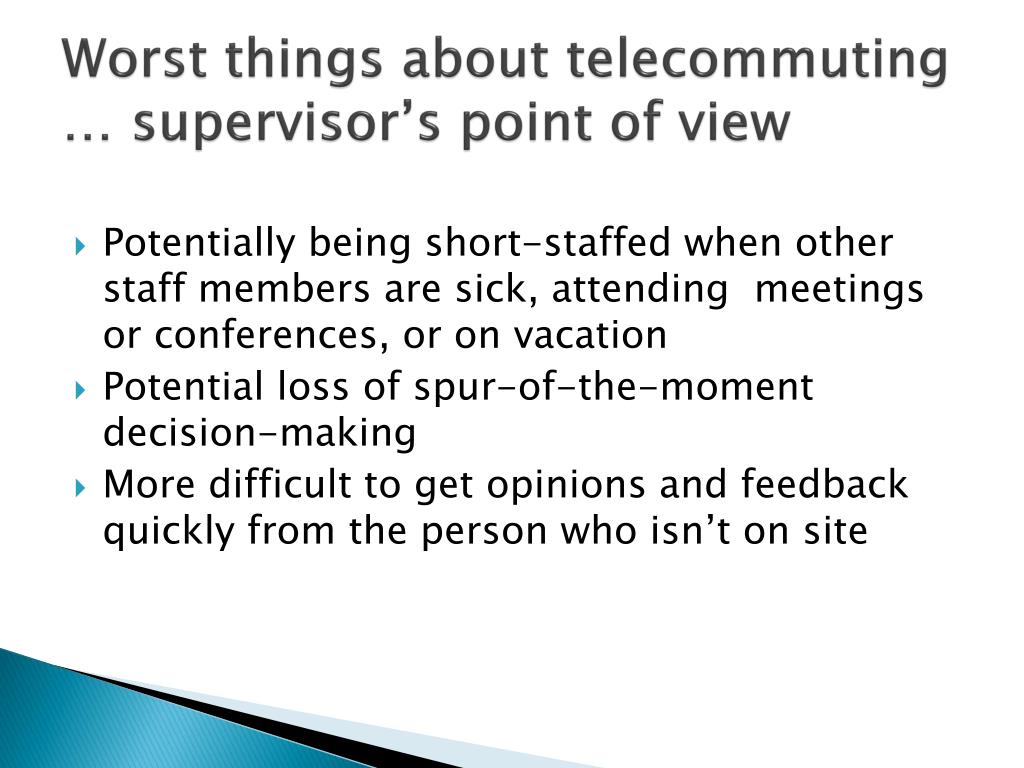 Worst things about telecommuting … supervisor's point of view