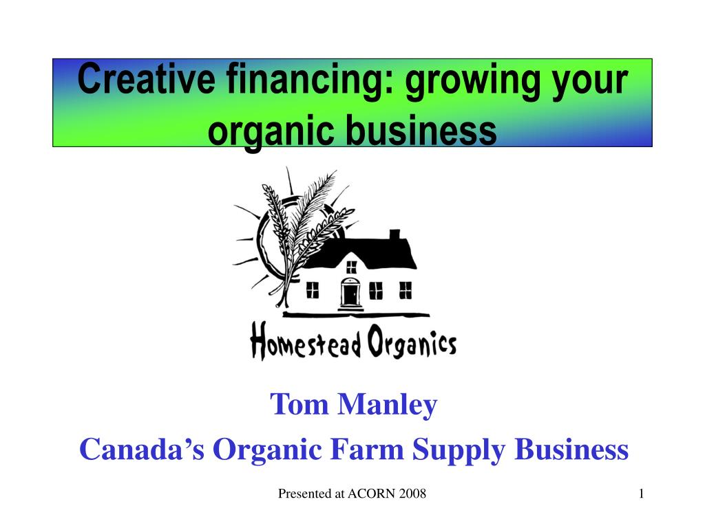 creative financing growing your organic business l.