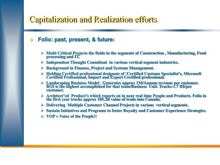 Capitalization and realization efforts
