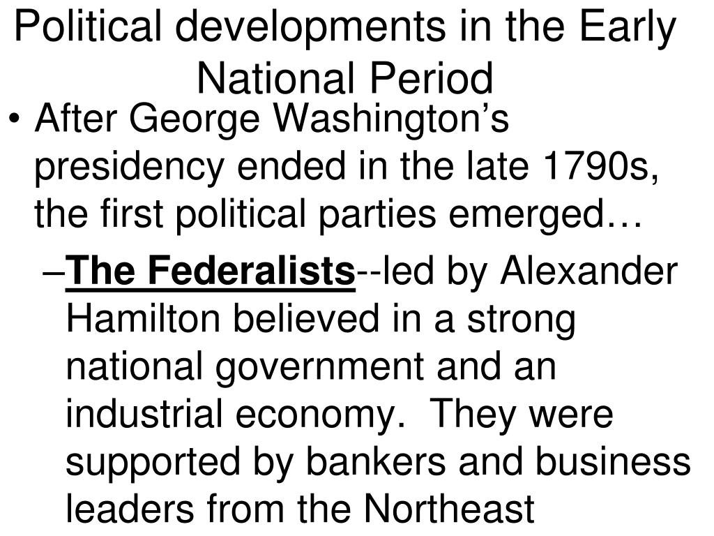 Political developments in the Early National Period