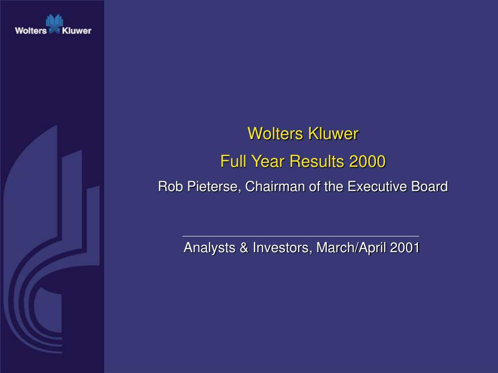 wolters kluwer full year results 2000 rob pieterse chairman of the executive board l.