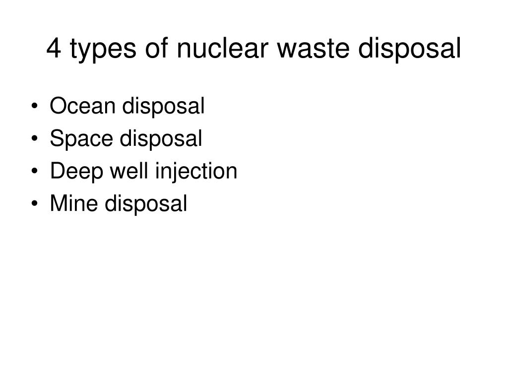 4 types of nuclear waste disposal