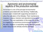 agronomic and environmental aspects of the production activities23