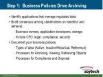 step 1 business policies drive archiving