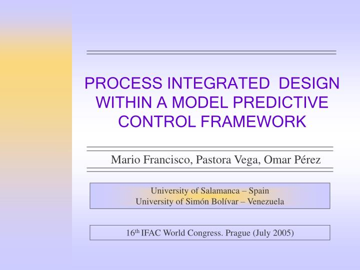process integrated design within a model predictive control framework n.