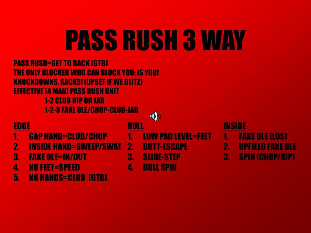 PASS RUSH 3 WAY