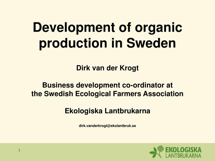 Development of organic production in Sweden