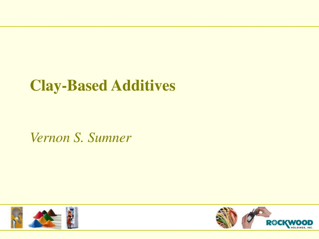 Clay-Based Additives