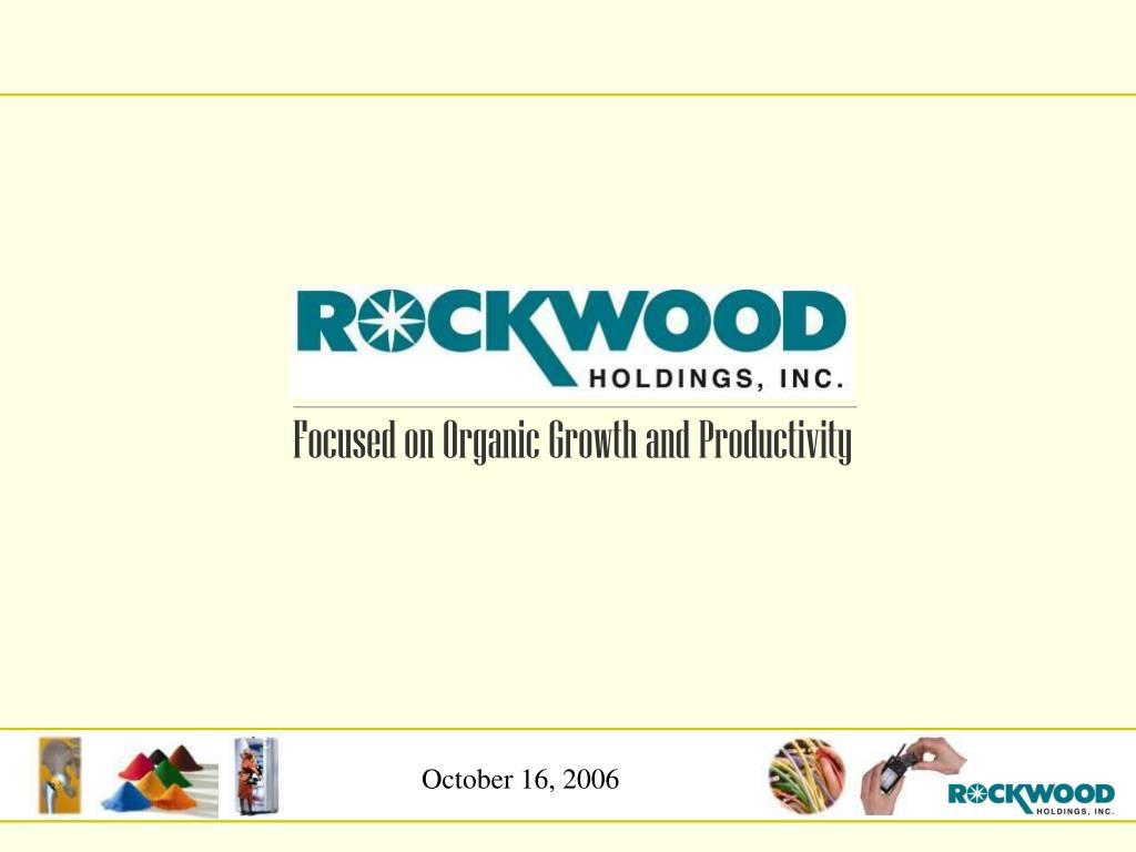 Focused on Organic Growth and Productivity