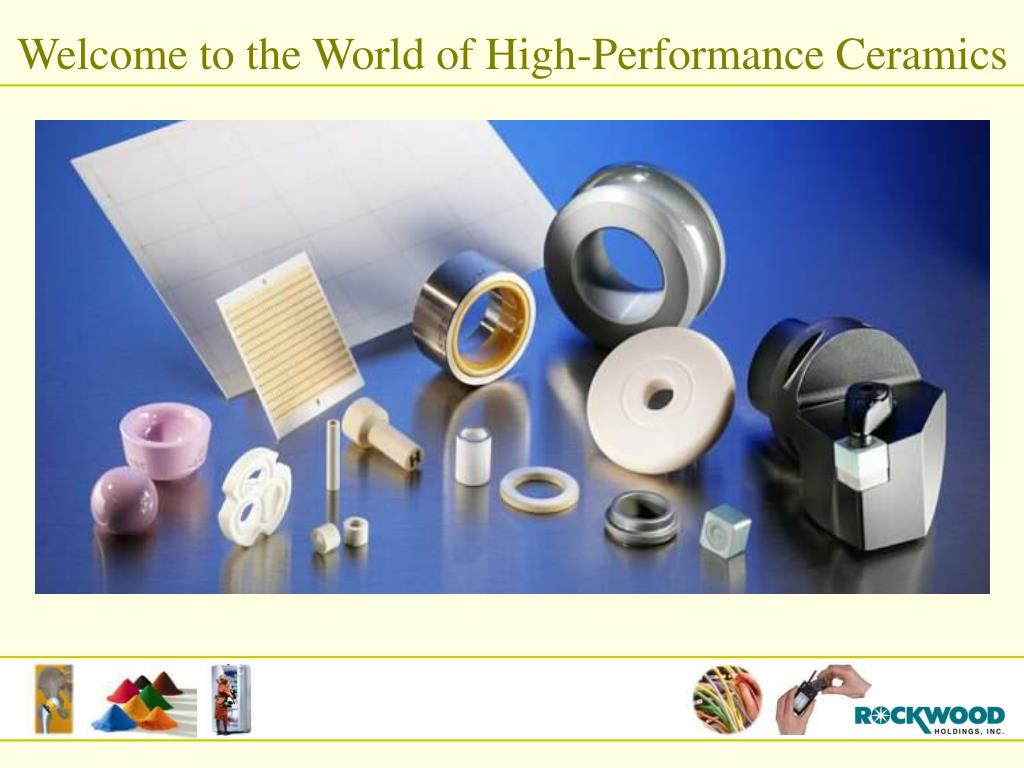 Welcome to the World of High-Performance Ceramics