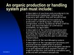 an organic production or handling system plan must include