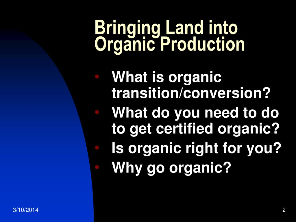 Bringing Land into Organic Production