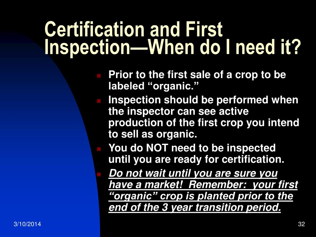 Certification and First Inspection—When do I need it?