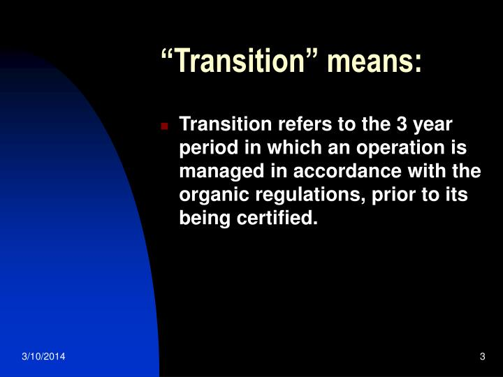Transition means