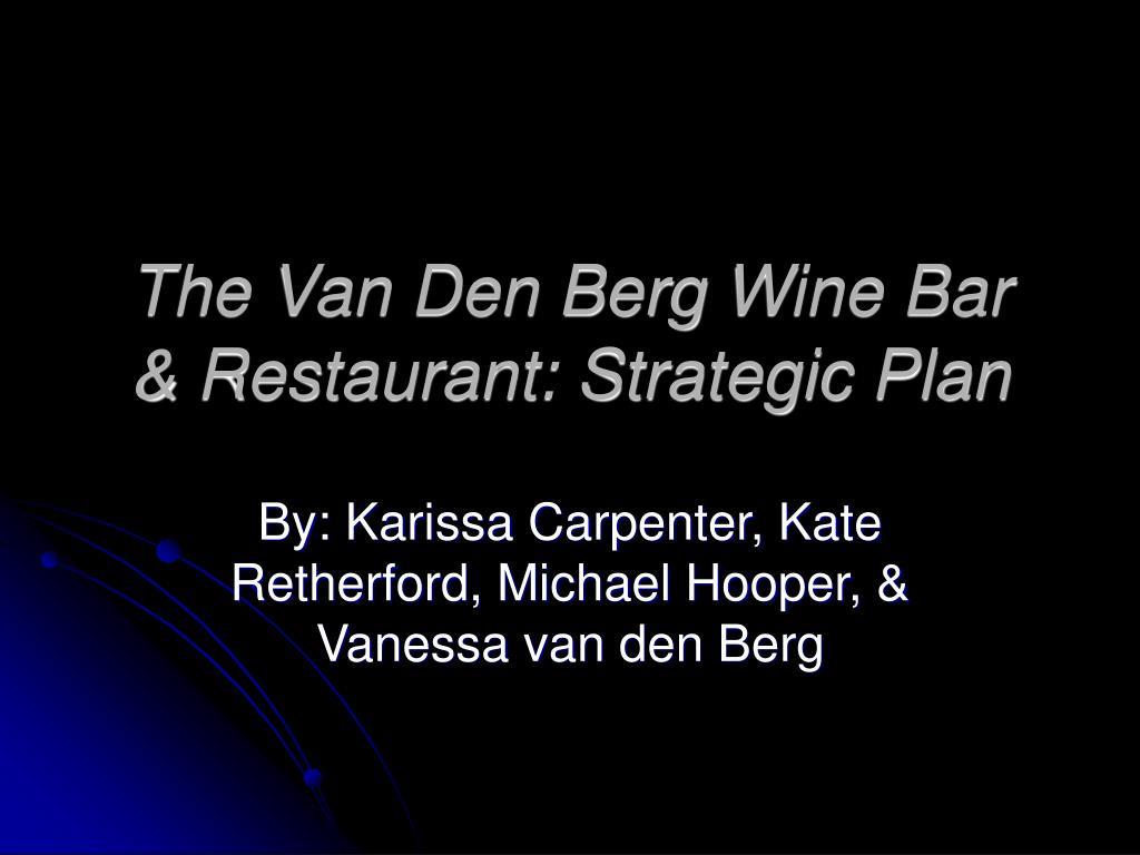 the van den berg wine bar restaurant strategic plan l.