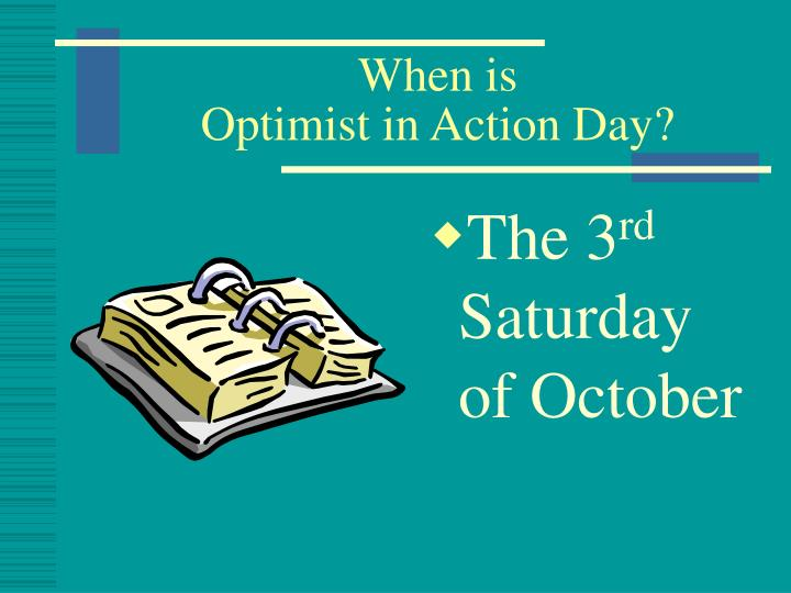 When is optimist in action day