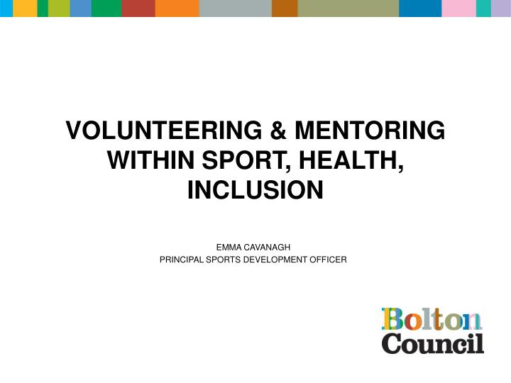 Volunteering mentoring within sport health inclusion