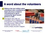 a word about the volunteers