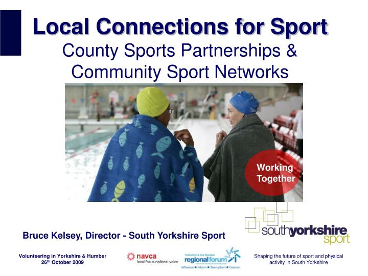 Local connections for sport county sports partnerships community sport networks