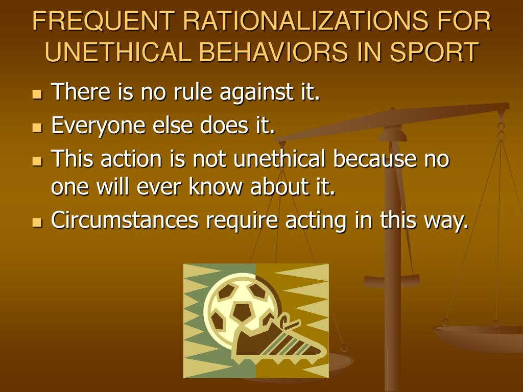 FREQUENT RATIONALIZATIONS FOR UNETHICAL BEHAVIORS IN SPORT