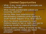 limited opportunities