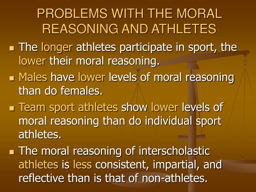 PROBLEMS WITH THE MORAL REASONING AND ATHLETES