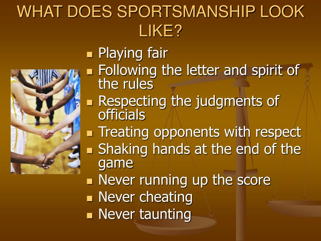 WHAT DOES SPORTSMANSHIP LOOK LIKE?
