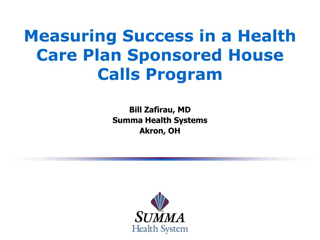 measuring success in a health care plan sponsored house calls program l.