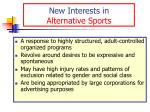 new interests in alternative sports