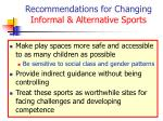 recommendations for changing informal alternative sports