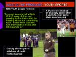 what is the problem youth sports