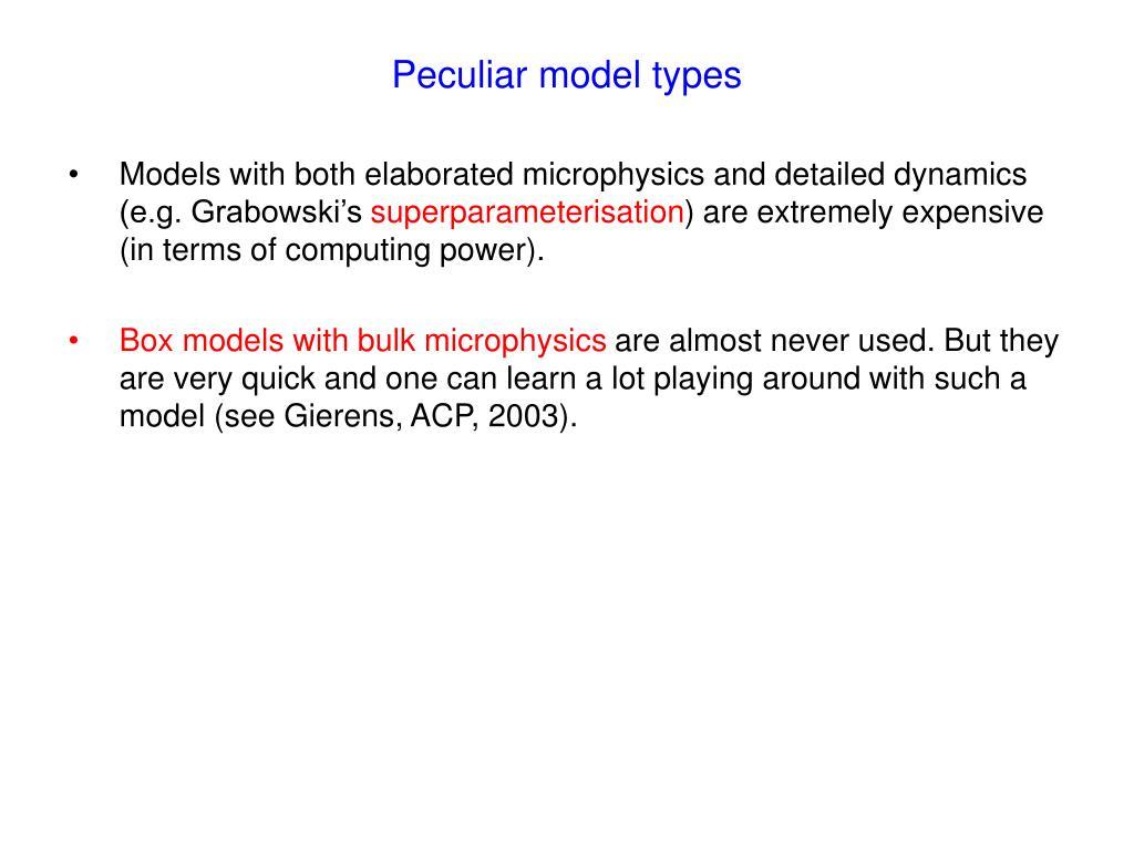 Peculiar model types