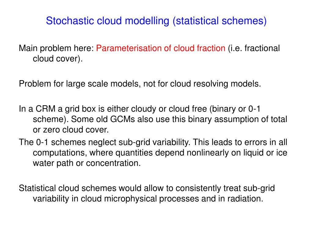 Stochastic cloud modelling (statistical schemes)