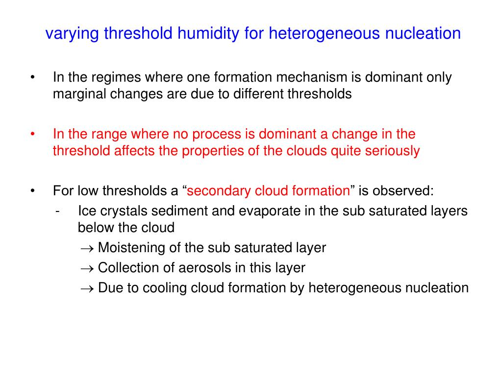 varying threshold humidity for heterogeneous nucleation