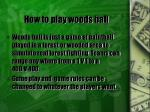 how to play woods ball