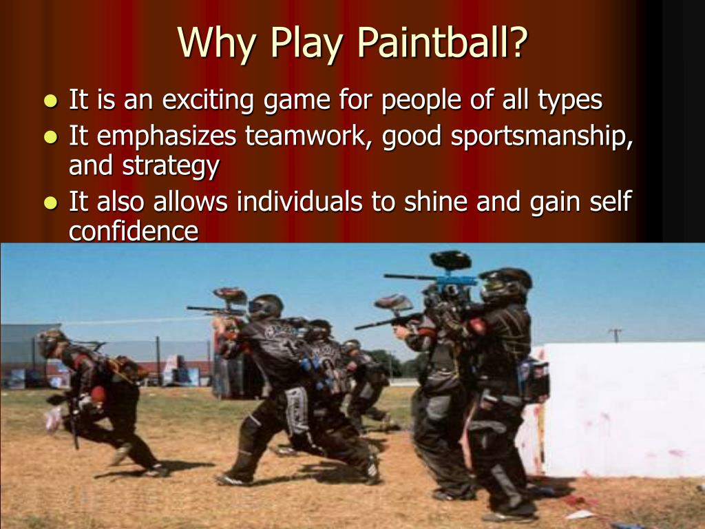 Why Play Paintball?