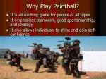 why play paintball
