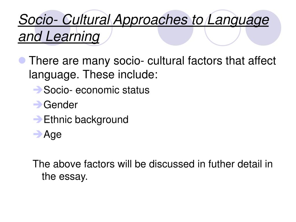 Socio- Cultural Approaches to Language and Learning