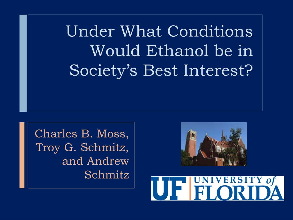 Under What Conditions Would Ethanol be in Society's Best Interest?