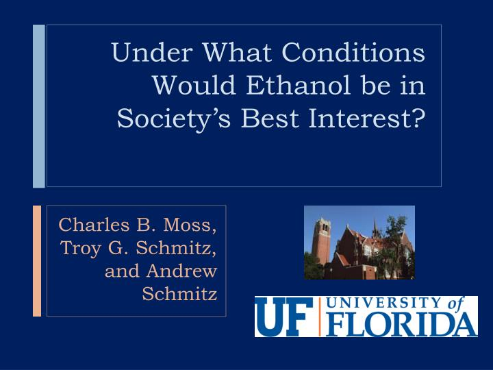 Under what conditions would ethanol be in society s best interest